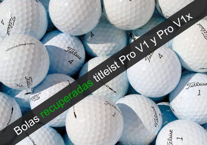 Bolas recuperadas titleist Pro V1 y Pro V1x